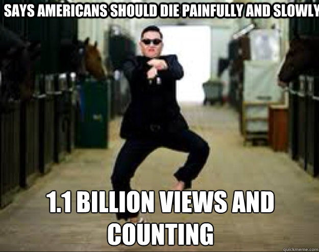 Says Americans should die painfully and slowly 1.1 Billion views and counting