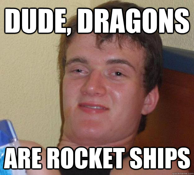 DUDE, DRAGONS ARE ROCKET SHIPS - DUDE, DRAGONS ARE ROCKET SHIPS  10 Guy