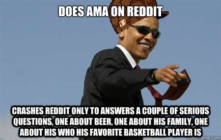 Does AMA on Reddit crashes reddit only to answers a couple of serious questions, one about beer, one about his family, one about his who his favorite basketball player is