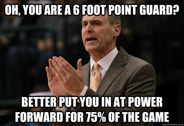 Oh, you are a 6 foot point guard? Better put you in at power forward for 75% of the game - Oh, you are a 6 foot point guard? Better put you in at power forward for 75% of the game  Carlisle Logic