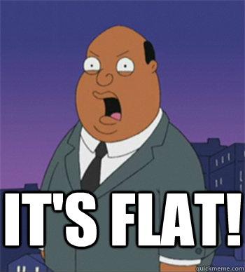 it's flat!  Ollie Williams