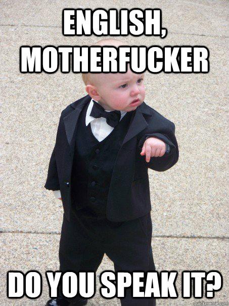 English Motherfucker Do You Speak It Baby Godfather Quickmeme