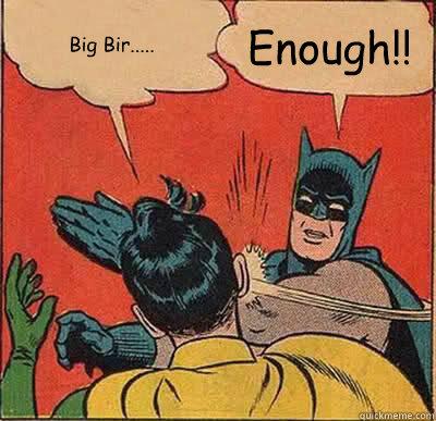 Big Bir..... Enough!! - Big Bir..... Enough!!  Batman Slapping Robin