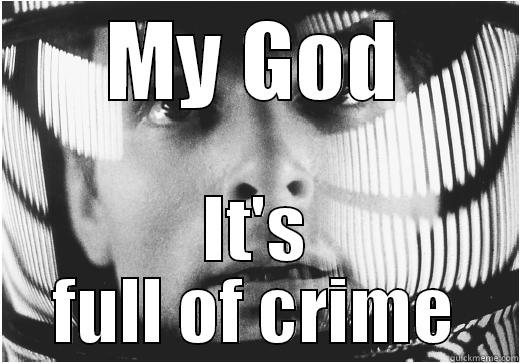 MY GOD IT'S FULL OF CRIME Misc