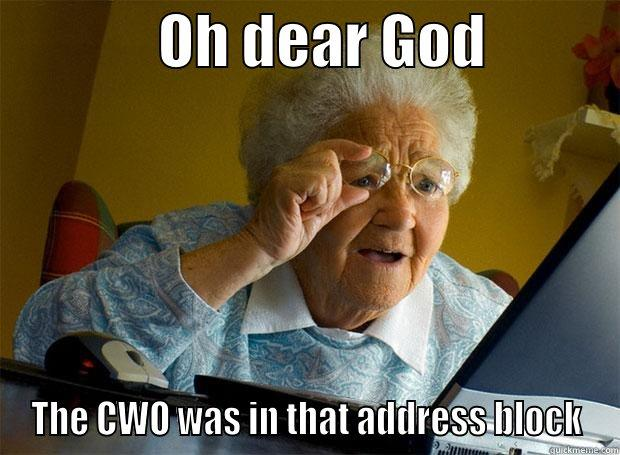OH DEAR GOD            THE CWO WAS IN THAT ADDRESS BLOCK Grandma finds the Internet