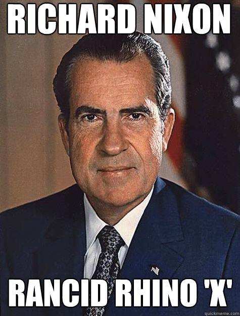 Richard Nixon Rancid Rhino 'X' - Richard Nixon Rancid Rhino 'X'  Historic Anagrams
