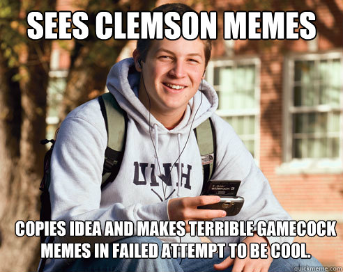 e7c0a4379af3cebb43fe9cee384b89612ba41cd22a180e200be62192f5ef3b32 sees clemson memes copies idea and makes terrible gamecock memes