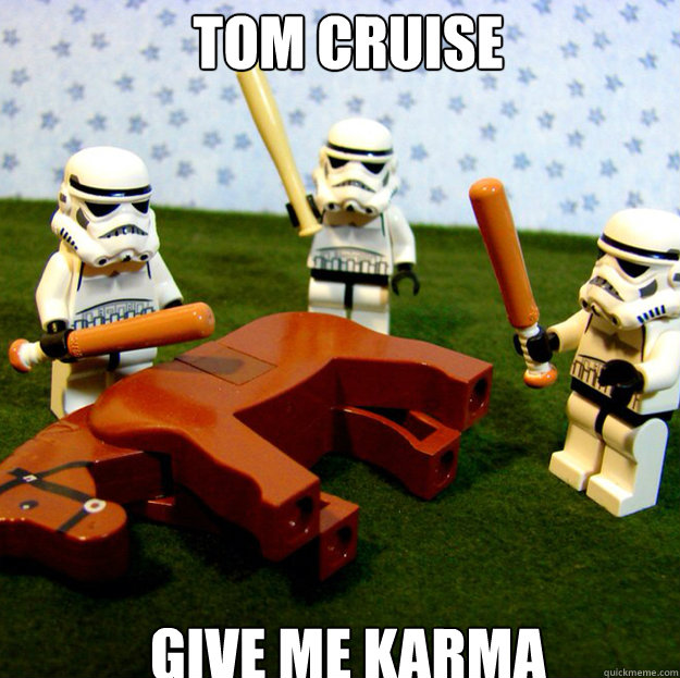 Tom Cruise GIVE ME KARMA
