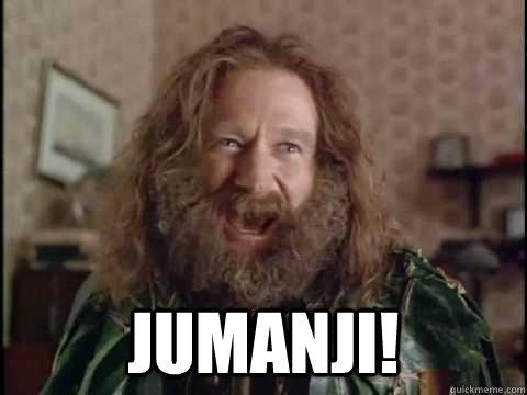 Jumanji! -  Jumanji!  Jumanji