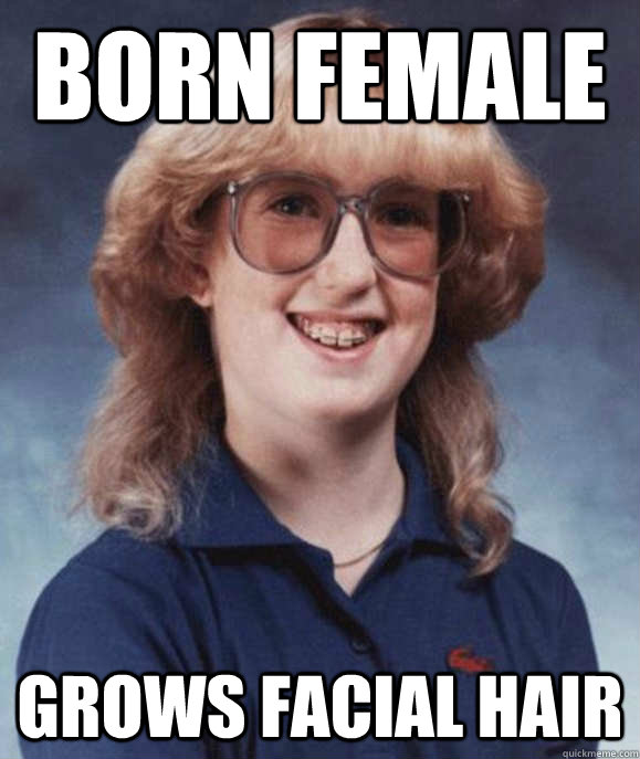 Born female Grows Facial Hair  - Born female Grows Facial Hair   Misc