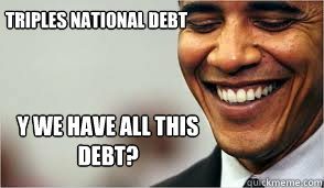 Triples National Debt Y we have all this debt?