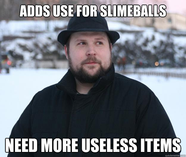 adds use for slimeballs need more useless items  Advice Notch