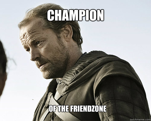 champion of the friendzone