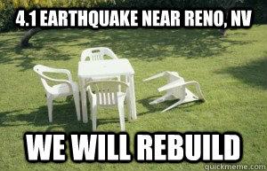 4.1 Earthquake near Reno, NV WE WILL REBUILD