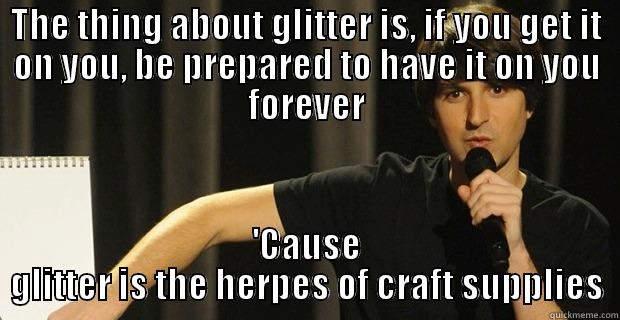Glitter Is The Herpes Of Craft Supplies Quickmeme