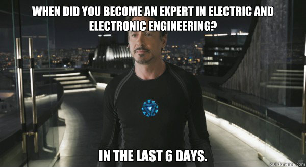 when did you become an expert in electric and electronic engineering? In the last 6 days.