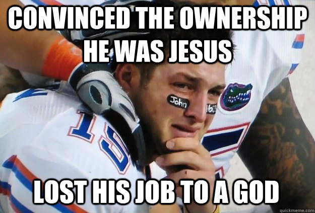 Convinced the Ownership he was jesus Lost his job to a god