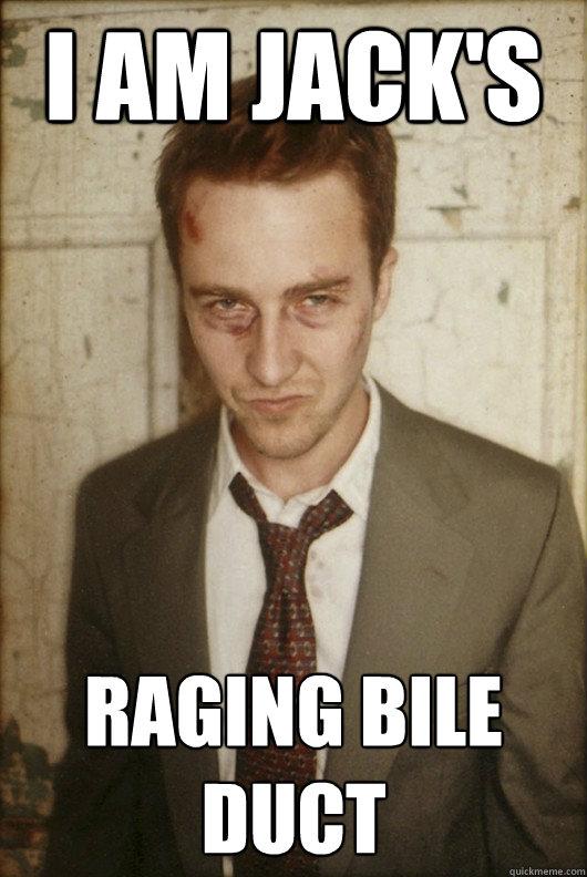 I am Jack's Raging Bile Duct