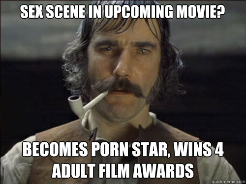 Sex scene in upcoming movie? Becomes porn star, wins 4 Adult film awards   Overly committed Daniel Day Lewis