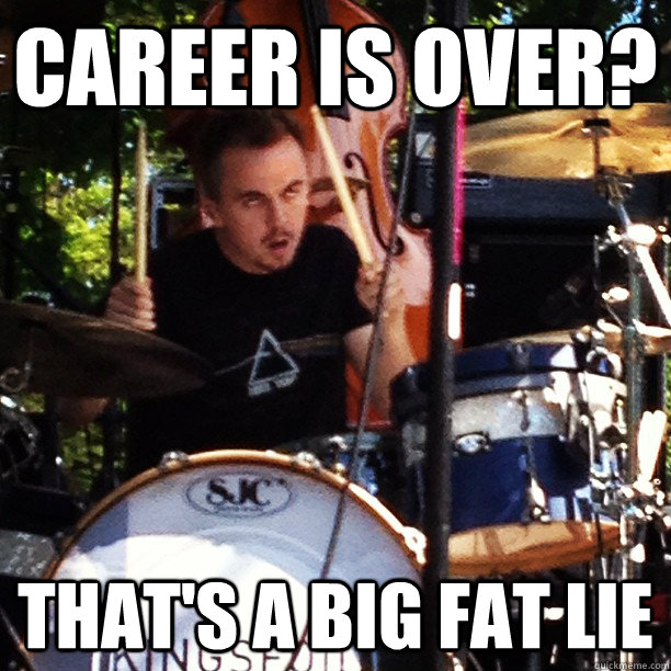 Career is over? that's a big fat lie - Career is over? that's a big fat lie  Misc