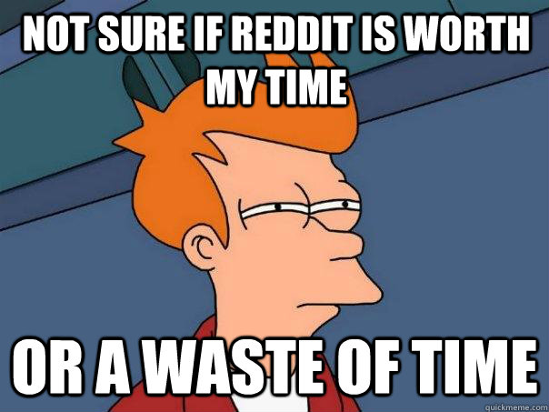 So many subreddits, so little time.