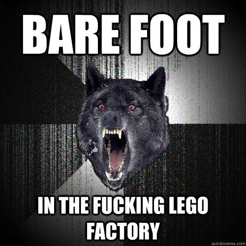 Bare foot in the fucking lego factory - Bare foot in the fucking lego factory  Insanity Wolf