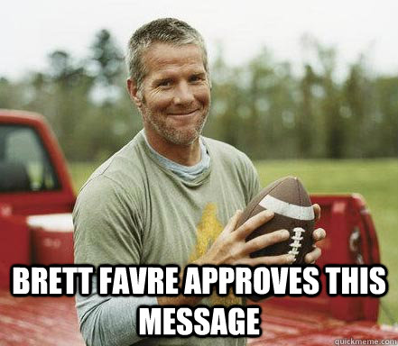 Brett Favre approves this message  Brett Penis Pictures