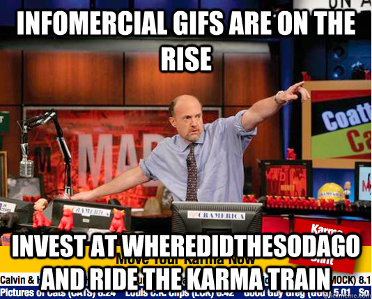 infomercial gifs are on the rise invest at wheredidthesodago and ride the karma train - infomercial gifs are on the rise invest at wheredidthesodago and ride the karma train  Mad Karma with Jim Cramer