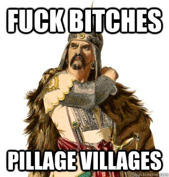 Fuck Bitches Pillage Villages
