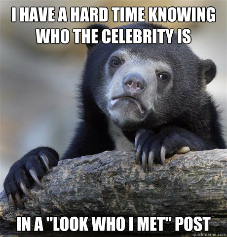 I have a hard time knowing who the celebrity is In a