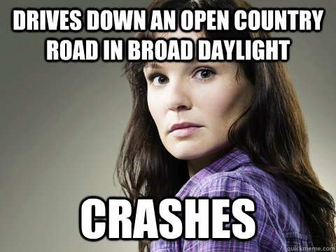drives down an open country road in broad daylight  crashes
