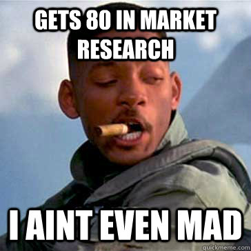 Gets 80 In market Research I Aint even mad