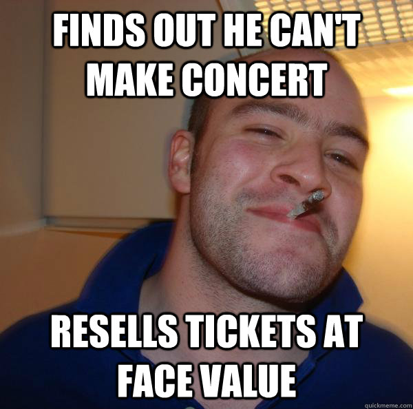 finds out he can't make concert resells tickets at face value - finds out he can't make concert resells tickets at face value  Misc
