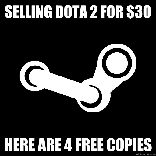 Selling Dota 2 for $30 Here are 4 free Copies  Fottuto Steam