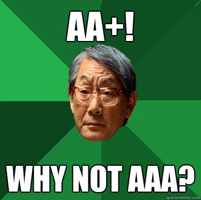 AA+! Why not AAA? - AA+! Why not AAA?  High Expectations Asian Father