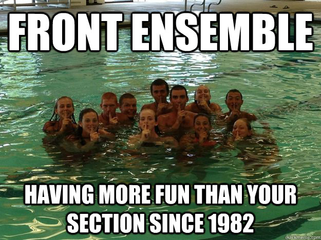 Front ensemble having more fun than your section since 1982 - Front ensemble having more fun than your section since 1982  Misc