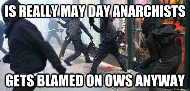 is really may day anarchists gets blamed on ows anyway