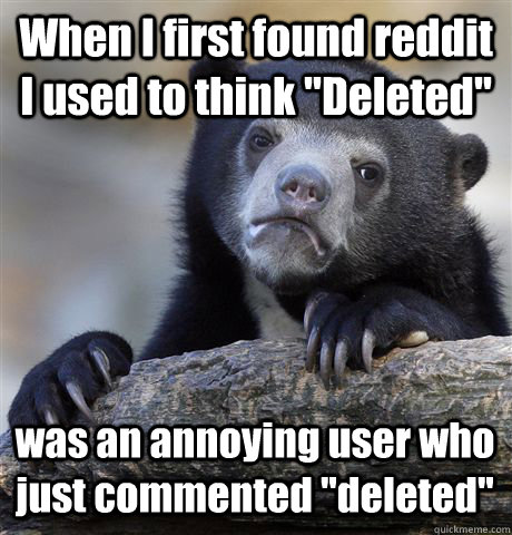 When I first found reddit I used to think