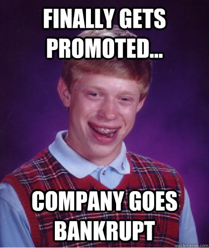 Finally gets promoted... Company goes bankrupt - Finally gets promoted... Company goes bankrupt  Badluck Brian plays Pokemon.