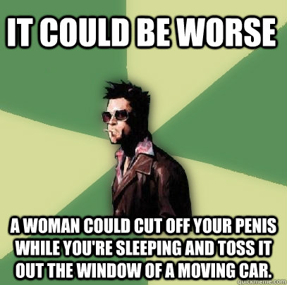 It Could Be Worse Meme It could be worse A woman