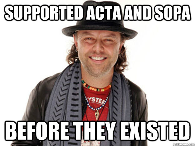 Supported ACTA and SOPA Before they existed