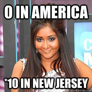 0 in america *10 in new jersey  fat snooki