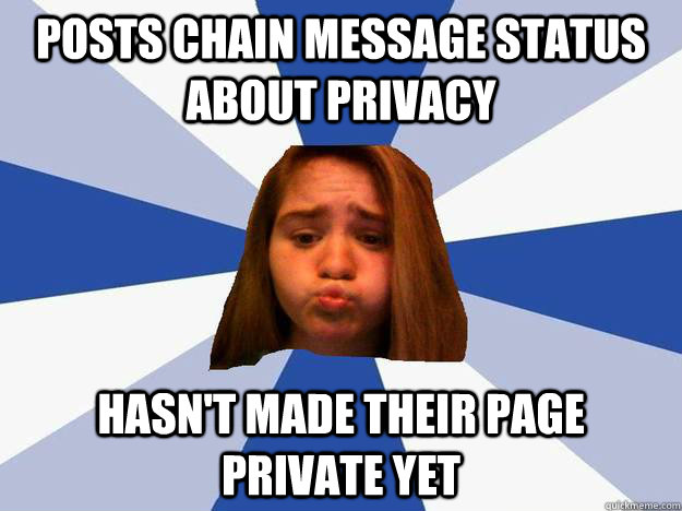 Posts chain message status about privacy hasn't made their page private yet - Posts chain message status about privacy hasn't made their page private yet  Oblivious Facebook Girl