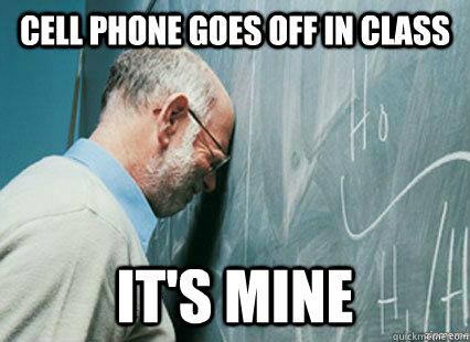 cell phone goes off in class it's mine - cell phone goes off in class it's mine  Sad professor PUCP