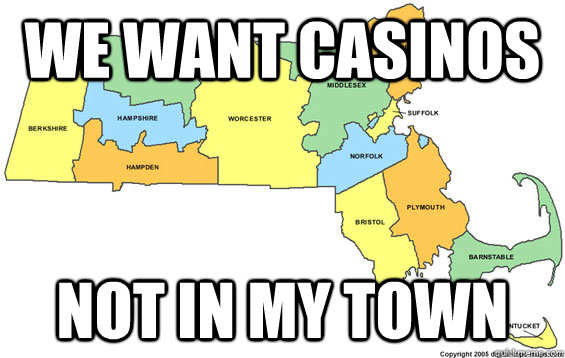 We want casinos Not in my town - We want casinos Not in my town  mass hole
