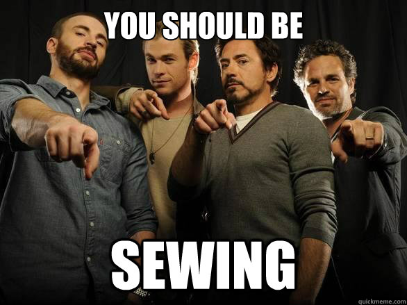 You Should Be Sewing Avengers Quickmeme