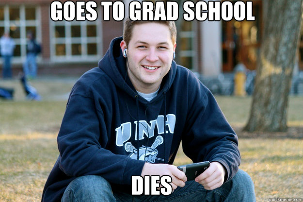 goes to grad school dies