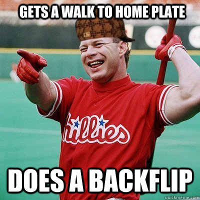 Gets a walk to home plate does a backflip
