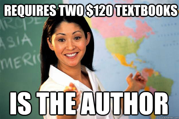 requires two $120 textbooks Is the author - requires two $120 textbooks Is the author  Unhelpful High School Teacher