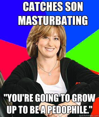 Catches Son Masturbating Youre Going To Grow Up To Be A Pedophile